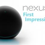 Nexus Q First Impressions