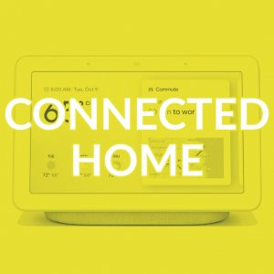 Our Connected Home picks
